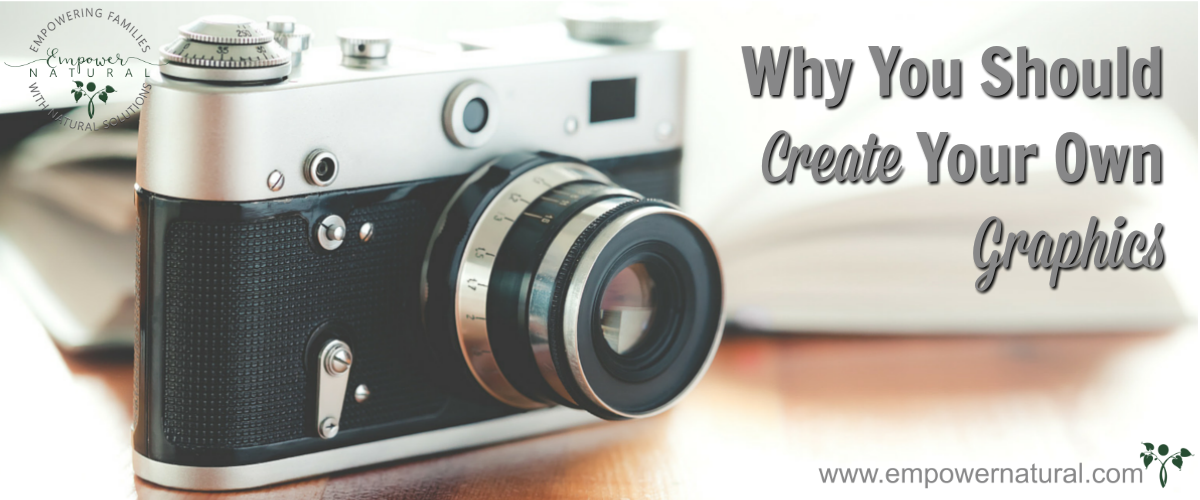 Why You Should Create Your Own Graphics