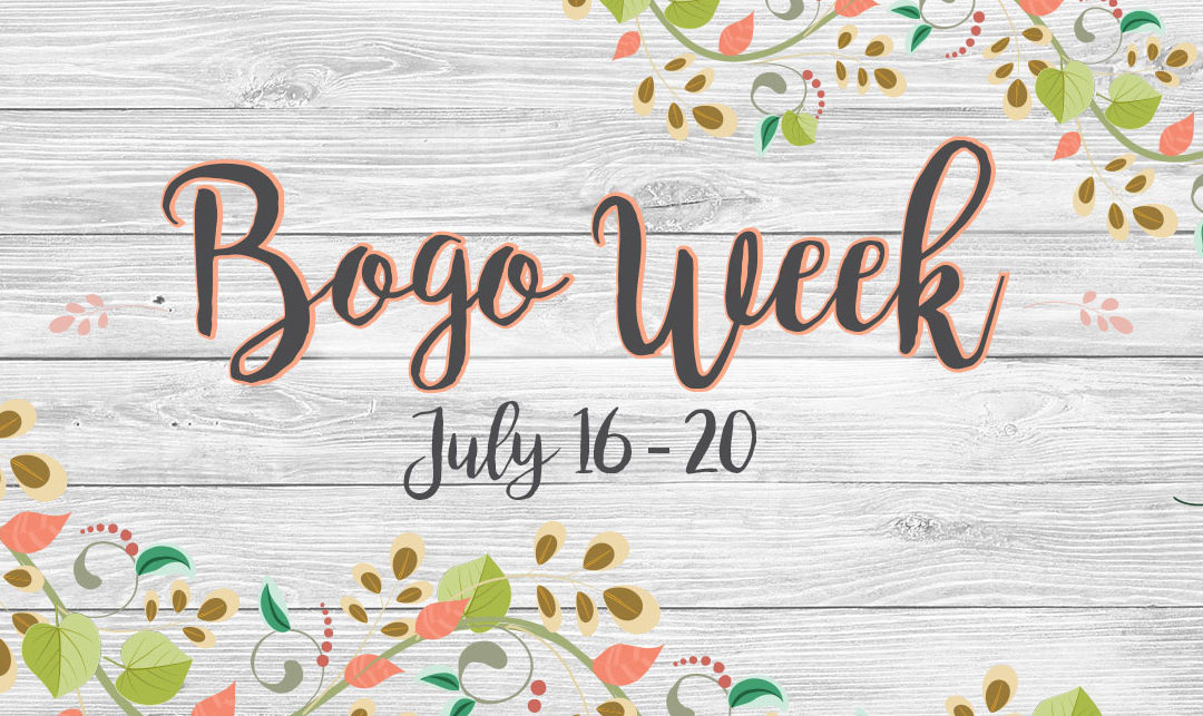 Bogo Week July 16 – 20